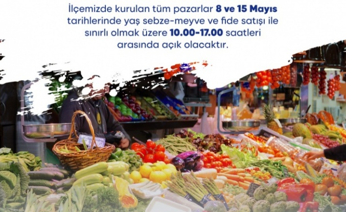 Sarıyer'de Tüm Pazarlar 8 ve 15 Mayıs Tarihlerinde Açık Olacak